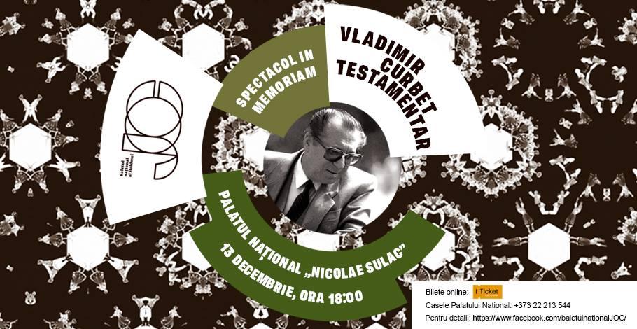 Vladimir Curbet – Testamentar! 13 decembrie, 18:00, Palatul Național!